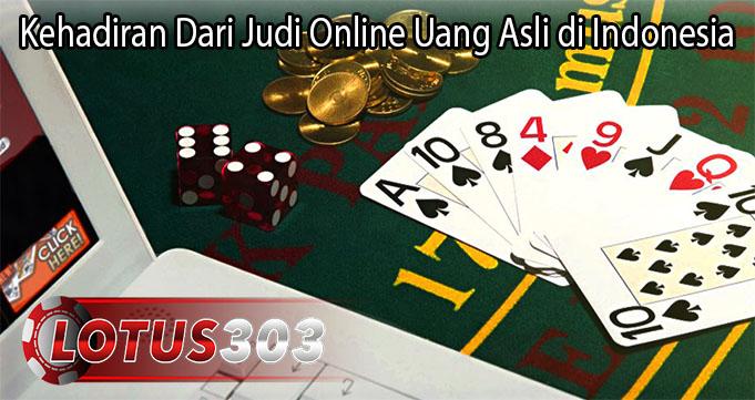 Kehadiran Dari Judi Online Uang Asli di Indonesia
